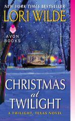 Christmas at Twilight : A Twilight, Texas Novel - Lori Wilde