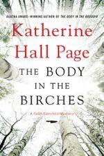 The Body in the Birches : A Faith Fairchild Mystery - Katherine Hall Page