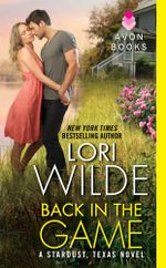 Back in the Game : A Stardust, Texas Novel - Lori Wilde