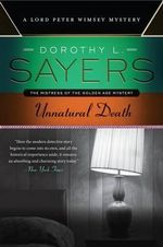 Unnatural Death : A Lord Peter Wimsey Mystery - Dorothy L Sayers