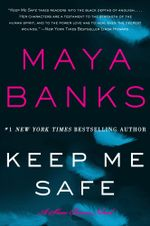 Keep Me Safe : A Slow Burn Novel - Maya Banks