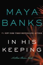 In His Keeping : A Slow Burn Novel - Maya Banks