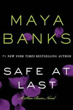 Safe at Last : Slow Burn Novels : Book 3 - Maya Banks