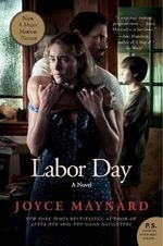 Labor Day : Film Tie-in Edition - Joyce Maynard