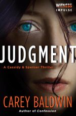 Judgment : A Cassidy & Spenser Thriller - Carey Baldwin