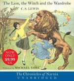 The Lion, the Witch and the Wardrobe : The Lion, the Witch and the Wardrobe Low Price CD - C S Lewis