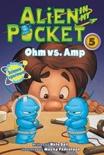 Alien in My Pocket #5 : Ohm vs. Amp - Nate Ball