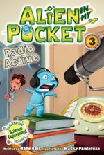 Alien in My Pocket #3 : Radio Active - Nate Ball
