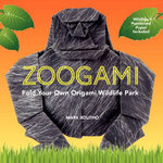 Zoogami : Fold Your Own Origami Wildlife Park - Mark Bolitho