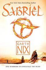 Sabriel : Abhorsen Trilogy - Garth Nix