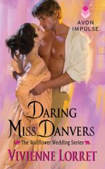 Daring Miss Danvers : The Wallflower Wedding Series - Vivienne Lorret