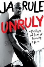 Unruly : The Highs and Lows of Becoming a Man - Ja Rule