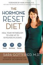 The Hormone Reset Diet : Heal Your Metabolism to Lose Up to 15 Pounds in 21 Days - Sara M D Gottfried