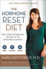 The Hormone Reset Diet : Heal Your Metabolism to Lose Up to 15 Pounds in 21 Days - Dr. Sara Gottfried