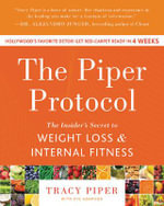 The Piper Protocol : The Insider's Secret to Weight Loss and Internal Fitness - Tracy Piper
