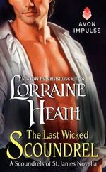 The Last Wicked Scoundrel : A Scoundrels of St. James Novella - Lorraine Heath