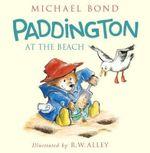 Paddington at the Beach - Michael Bond