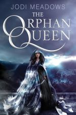 The Orphan Queen : Orphan Queen - Jodi Meadows