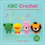 ABC Crochet : An Alphabet Collection of Amigurumi Animals - Mitsuki Hoshi