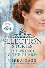 The Prince and the Guard : The Selection Stories - Kiera Cass