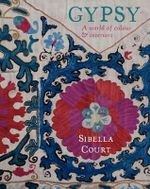 Gypsy : A World of Color & Interiors - Sibella Court