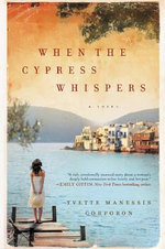 When the Cypress Whispers : A Novel - Yvette Manessis Corporon