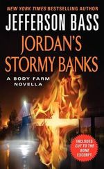 Jordan's Stormy Banks : A Body Farm Novella - Jefferson Bass