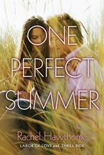 One Perfect Summer : Labor of Love and Thrill Ride - Rachel Hawthorne