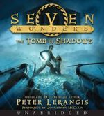 Seven Wonders Book 3 : The Tomb of Shadows CD - Peter Lerangis