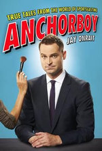 Anchorboy : True Tales from the World of Sportscasting - Jay Onrait