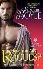Have You Any Rogues? : A Rhymes with Love Novella - Elizabeth Boyle