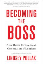 Becoming the Boss : New Rules for the Next Generation of Leaders - Lindsey Pollak