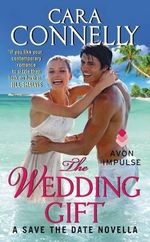 The Wedding Gift : Save the Date - Cara Connelly