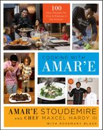 Cooking with Amar'e : 100 Easy Recipes for Pros and Rookies in the Kitchen - Amar'e Stoudemire
