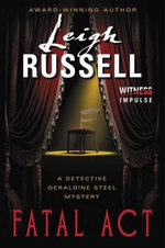 Fatal ACT : A Detective Geraldine Steel Mystery - Leigh Russell