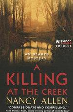 A Killing at the Creek : An Ozarks Mystery - Allen Nancy