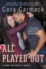All Played Out : A Rusk University Novel - Cora Carmack