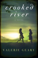 Crooked River : A Novel - Valerie Geary