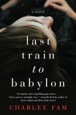 Last Train to Babylon : A Novel - Charlee Fam