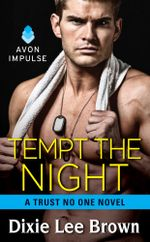 Tempt the Night : A Trust No One Novel - Dixie Lee Brown