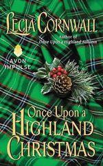 Once Upon a Highland Christmas - Lecia Cornwall