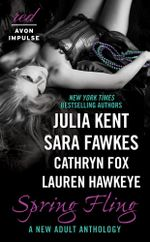 Spring Fling : A New Adult Anthology - Julia Kent
