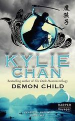 Demon Child : Celestial Battle: Book Two - Kylie Chan