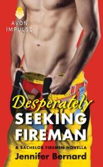 Desperately Seeking Fireman : A Bachelor Firemen Novella - Jennifer Bernard