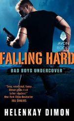 Falling Hard : Bad Boys Undercover - HelenKay Dimon