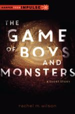 The Game of Boys and Monsters : A Short Story - Rachel M. Wilson