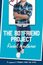 The Boyfriend Project - Rachel Hawthorne