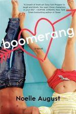 Boomerang : A Boomerang Novel - Noelle August