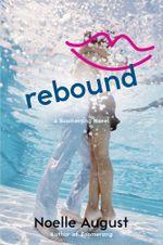Rebound : A Boomerang Novel - Noelle August