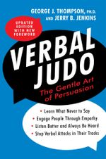 Verbal Judo, Second Edition - George J. Thompson, PhD